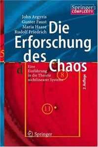 Die Erforschung des Chaos: Eine Einfuhrung in die Theorie nichtlinearer Systeme (German Edition)