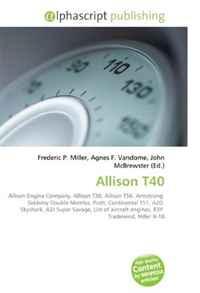 Allison T40: Allison Engine Company, Allison T38, Allison T56, Armstrong Siddeley Double Mamba, Pratt, Continental T51, A2D Skyshark, A2J Super Savage, ... engines, R3Y Tradewind, Hiller X-18