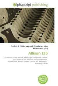 Allison J35: GE Aviation, Frank Whittle, Centrifugal compressor, Allison J33, United States Air Force, Axial compressor, Afterburner, Allison, General Electric J47, Allison J71, Rolls-Royce Avon