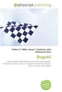 Bugatti: Ettore Bugatti, High performance vehicle, Jean Bugatti, Volkswagen Group, Sports car, Bugatti Automobiles, Bugatti Veyron, Cite de l?Automobile
