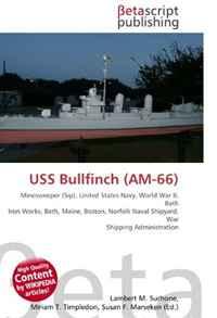 USS Bullfinch (AM-66): Minesweeper (Sip), United States Navy, World War II, Bath Iron Works, Bath, Maine, Boston, Norfolk Naval Shipyard, War Shipping Administration