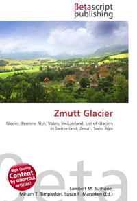 Zmutt Glacier: Glacier, Pennine Alps, Valais, Switzerland, List of Glaciers in Switzerland, Zmutt, Swiss Alps