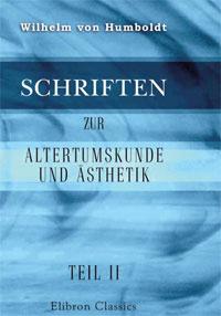 Schriften zur Altertumskunde und Asthetik: Teil II