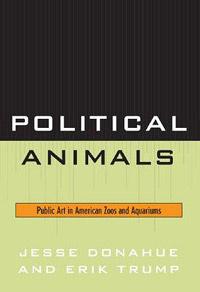 Political Animals: Public Art in American Zoos and Aquariums