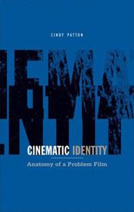 Cinematic Identity: Anatomy of a Problem Film