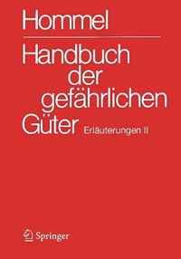 Handbuch der gefahrlichen Guter. Erlauterungen II: Anhang 9 (Handbuch der gefahrlichen Guter / Erlauterungen und Synonymliste) (German Edition)