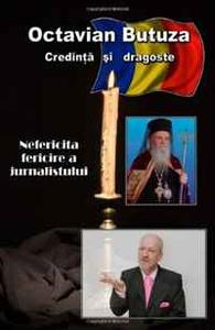Credinta si Dragoste: nefericita fericire a jurnalistului (Romanian Edition)