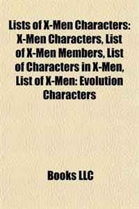 Lists of X-Men Characters: X-Men Characters, List of X-Men Members, List of Characters in X-Men, List of X-Men: Evolution Characters