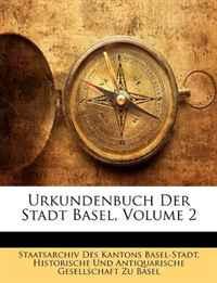 Urkundenbuch Der Stadt Basel, Volume 2 (German Edition)