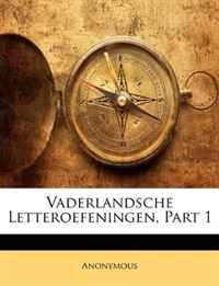 Vaderlandsche Letteroefeningen, Part 1 (Afrikaans Edition)