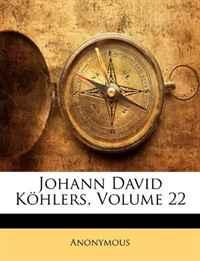 Johann David Kohlers, Volume 22 (Afrikaans Edition)