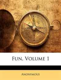 Fun, Volume 1