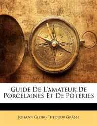 Guide De L'amateur De Porcelaines Et De Poteries (French Edition)