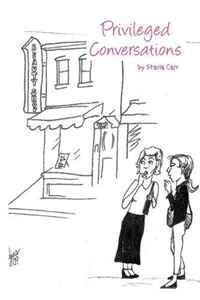 Privileged Conversations