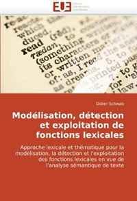 Modelisation, detection et exploitation de fonctions lexicales: Approche lexicale et thematique pour la modelisation, la detection et l'exploitation des ... semantique de texte (French Edition)