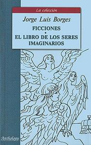 Ficciones: El libro de los seres imaginarios