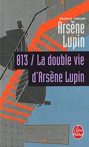 813 / la double vie d'Arsene Lupin