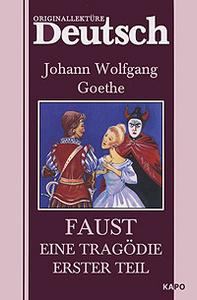 Faust: Eine Tragodie: Erster teil