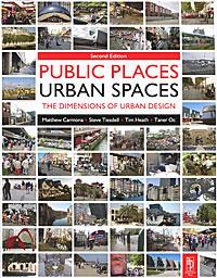 Public Places Urban Spaces: The Dimensions of Urban Design