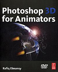 Photoshop 3D for Animators (+ DVD-ROM)