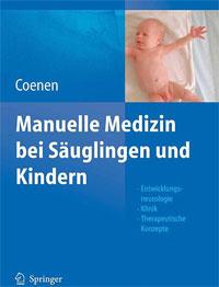 Manuelle Medizin bei Sдuglingen und Kindern: Entwicklungsneurologie - Klinik - Therapeutische Konzepte