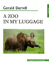 A Zoo in My Luggage / Зоопарк в моем багаже