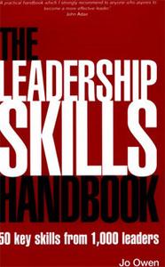 The Leadership Skills Handbook: 50 Key Skills from 1,000 Leaders