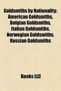 Goldsmiths by Nationality: American Goldsmiths, Belgian Goldsmiths, Italian Goldsmiths, Norwegian Goldsmiths, Russian Goldsmiths