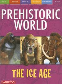 The Ice Age (Prehistoric World)