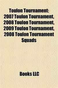Toulon Tournament: 2007 Toulon Tournament, 2008 Toulon Tournament, 2009 Toulon Tournament, 2008 Toulon Tournament Squads