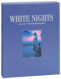 White Nights. Saint Petersburg / Белые ночи. Санкт-Петербург (подарочное издание)