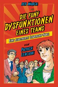 Die 5 Dysfunktionen eines Teams – der Manga