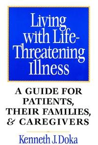 Living with Life–Threatening Illness