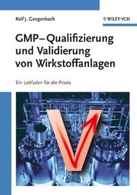 GMP–Qualifizierung und Validierung von Wirkstoffanlagen