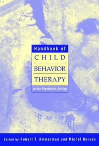Handbook of Child Behavior Therapy in the Psychiatric Setting