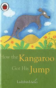 How the Kangaroo Got His Jump