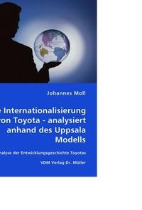 Die Internationalisierung von Toyota - analysiert anhand des Uppsala Modells