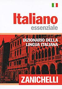 Italiano essenziale: Dizionario della lingua italiana
