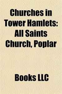 Churches in Tower Hamlets: All Saints Church, Poplar