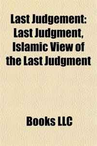 Last Judgement: Last Judgment, Islamic View of the Last Judgment