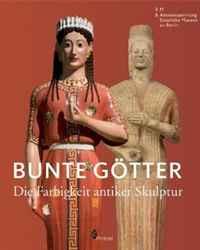Bunte Gotter: Die Farbigkeit antiker Skulptur (German Edition)