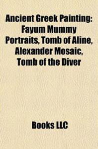 Ancient Greek Painting: Fayum Mummy Portraits