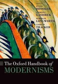 The Oxford Handbook of Modernisms (Oxford Handbooks in Literature)