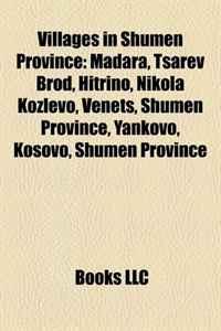 Villages in Shumen Province: Madara, Tsarev Brod, Hitrino, Nikola Kozlevo, Venets, Shumen Province, Yankovo, Kosovo, Shumen Province
