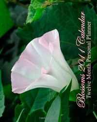 Blossoms 2011 Calendar: Twelve Month Personal Planner