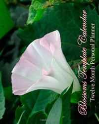 Blossoms Template Calendar: Twelve Month Personal Planner