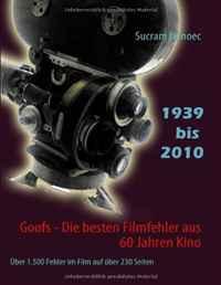 Goofs - Die besten Filmfehler aus 60 Jahren Kino (German Edition)