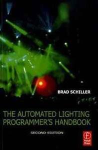 The Automated Lighting Programmer's Handbook, Second Edition