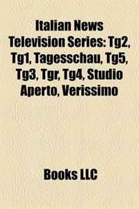 Italian News Television Series: Tg2, Tg1, Tagesschau, Tg5, Tg3, Tgr, Tg4, Studio Aperto, Verissimo