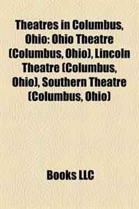 Theatres in Columbus, Ohio: Ohio Theatre (Columbus, Ohio), Lincoln Theatre (Columbus, Ohio), Southern Theatre (Columbus, Ohio)